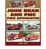 img - for [ John Bean and FMC Fire Apparatus ] By Rieth, John H. ( Author ) [ 2009 ) [ Paperback ] book / textbook / text book