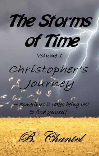 Christopher's Journey: Sometimes it takes being lost to find yourself (The Storms of Time Book 1)