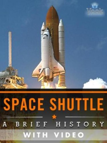 Space Shuttle: A Brief History (Enhanced Version)