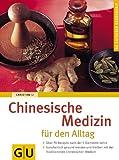 Chinesische Medizin für den Alltag: Über 70 Rezepte nach der 5-Elemente-Lehre. Ganzheitlich gesund werden und bleiben mit der Traditionellen Chinesischen Medizin (GU Ratgeber Gesundheit)