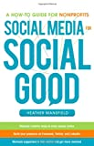Social Media for Social Good: A How-to Guide for Nonprofits