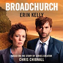 Broadchurch: The Official Novel (       UNABRIDGED) by Erin Kelly, Chris Chibnall Narrated by Carolyn Pickles