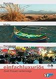 einfachluxuriös - zwei Frauen unterwegs, Vol. 2: Namibia, Malta, Hongkong