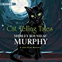 Cat Telling Tales (       UNABRIDGED) by Shirley Rousseau Murphy Narrated by Susan Boyce