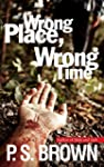 Wrong Place, Wrong Time (DS Ripley Bo...