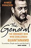 img - for The General: The Ordinary Man Who Challenged Guantanamo book / textbook / text book