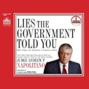 Lies the Government Told You: Myth, Power and Deception in American History | [Andrew P Napolitano]