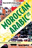 Moroccan Arabic: Shnoo the Hell is Going On Hnaa? A Practical Guide to Learning Moroccan Darija - the Arabic Dialect of Morocco (2nd edition)
