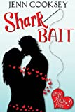 &#34;Shark Bait (Grab Your Pole, #1)&#34; av Jenn Cooksey