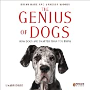 The Genius of Dogs: How Dogs Are Smarter than You Think | [Brian Hare, Vanessa Woods]