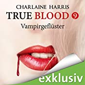 Vampirgeflüster (True Blood 9) | Charlaine Harris