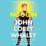 Noggin | John Corey Whaley