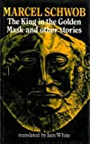 The King in the Golden Mask and Other Writings