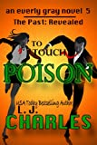To Touch Poison (The Everly Gray Adventures)