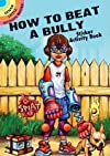 How to Beat a Bully Sticker Activity Book   [STICKER BK-HT BEAT BULLY STICK] [Paperback]