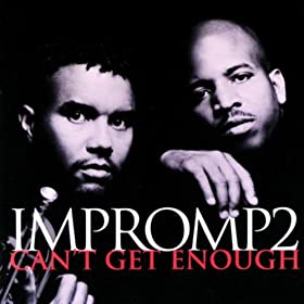 Impromp2 - Can't Get Enough