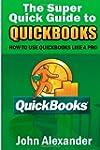 The Super Quick Guide to QuickBooks:...
