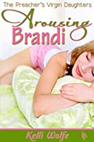 Arousing Brandi (The Preacher's Virgin Daughters Book 3)