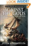 Against the Gods: The Remarkable Stor...