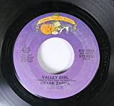 Frank Zappa 45 RPM Valley Girl / You Are What You Is