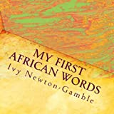 img - for My First African Words: Beyond baby talk teaching simple African words to the 21st century child book / textbook / text book