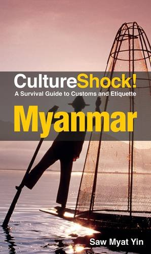 CultureShock! Myanmar: A Survival Guide to Customs and Etiquette (Cultureshock Myanmar: A Survival Guide to Customs & Etiquette)