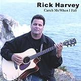 Rick Harvey Catch Me When I Fall
