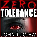 Zero Tolerance   John Luciew