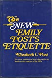 The new Emily Post's Etiquette, (0308101677) by Post, Emily