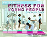 img - for Fitness for Young People Step-By-Step (Skills in Motion) book / textbook / text book