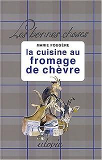 La cuisine au fromage de chèvre