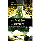 De la Matire  la Lumire - Pierre philosophale, modle du mondepar Patrick Burensteinas