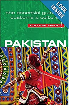 Pakistan - Culture Smart!: The Essential Guide to Customs & Culture book