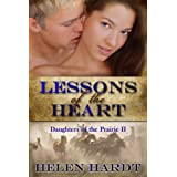 Lessons of the Heart (Daughters of the Prairie Book 2) ~ Helen Hardt