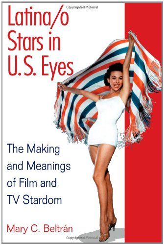 Latina/o Stars in U.S. Eyes: The Making and Meanings of...