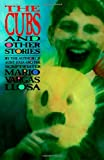 The Cubs and Other Stories (0374521948) by Mario Vargas Llosa