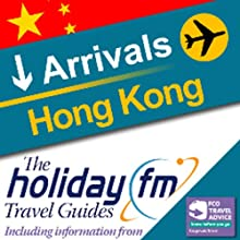 Hong Kong: Holiday FM Travel Guides (       UNABRIDGED) by  Holiday FM Narrated by James Beckingham