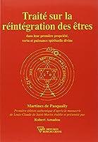 Traité sur la Réintégration des Êtres dans leur première propriété, vertu et puissance spirituelle divne
