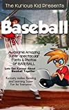 Baseball Children s book: About Baseball ( The Kurious Kid Education series for ages 3-9): Baseball Children s book: About Baseball ( The Kurious Kid Education series for ages 3-9)