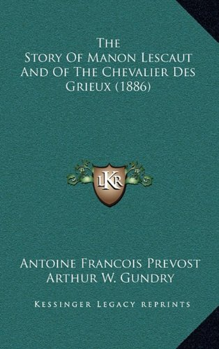 The Story of Manon Lescaut and of the Chevalier Des Grieux (1886)