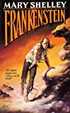Frankenstein: Tor Edition (Tor Classics)