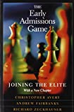 img - for The Early Admissions Game: Joining the Elite, with a new chapter book / textbook / text book