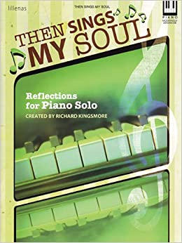 Then sings my soul reflections for piano solo skill moderately