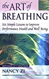 img - for By Nancy Zi The Art of Breathing: 6 Simple Lessons to Improve Performance, Health, and Well-Being (4 Sub) book / textbook / text book