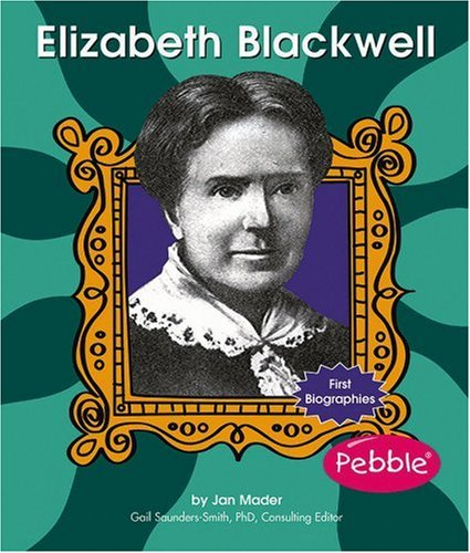 Elizabeth Blackwell (First Biographies)