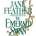 The Emerald Swan (       UNABRIDGED) by Jane Feather Narrated by Serena Daniels