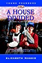 A House Divided-A Novel of the Civil War (Young Founders)