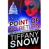 Point of No Return (The Kathleen Turner Series Book 5) ~ Tiffany Snow