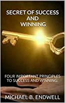 Books: Secret To Success Without Limits: Prosperity Without Limit: Books:self-improvement:divine Health:motivation Books:: Four Important Principles To Success And Winning:healing:unlock Your Success