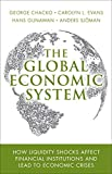 The Global Economic System: How Liquidity Shocks Affect Financial Institutions and Lead to Economic Crises (paperback)